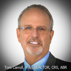 Tom Carroll, P.A., Realtor, CRS, ABR